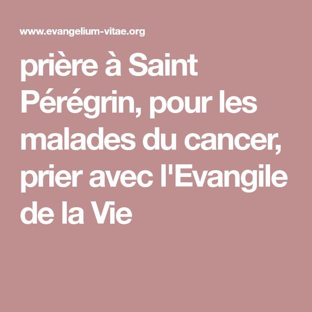 prière à Saint Pérégrin, pour les malades du cancer, prier avec l'Evangile de la Vie