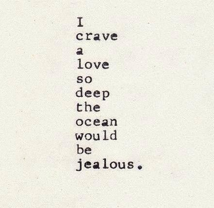 I crave our love that's so deep oceans would be jealous