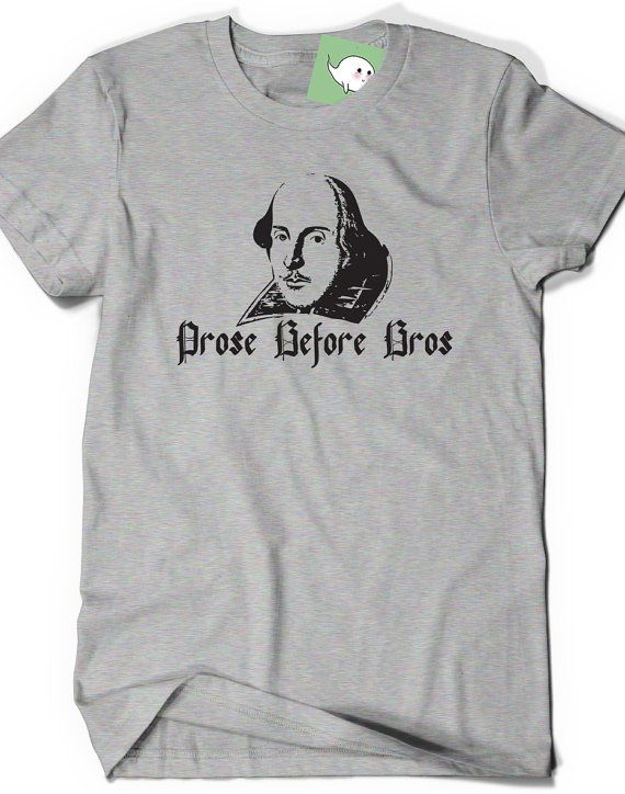Funny Shakespeare T-Shirt T Shirt Tees Ladies Womens Mens Gift Present English Writer Geek Nerd Tshirt Geekery Slogan Humor Before Bros