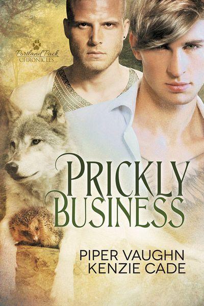 Prickly Business by Piper Vaughn & Kenzie Cade #books #gayromance #shifters #paranormal #dreamspinnerpress #pipervaughn #kenziecade