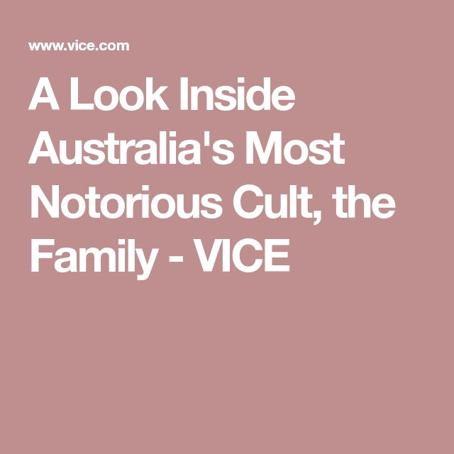 A Look Inside Australia's Most Notorious Cult, the Family - VICE