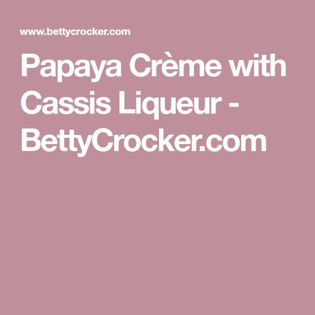 Papaya Crème with Cassis Liqueur - BettyCrocker.com