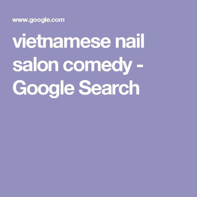 vietnamese nail salon comedy - Google Search