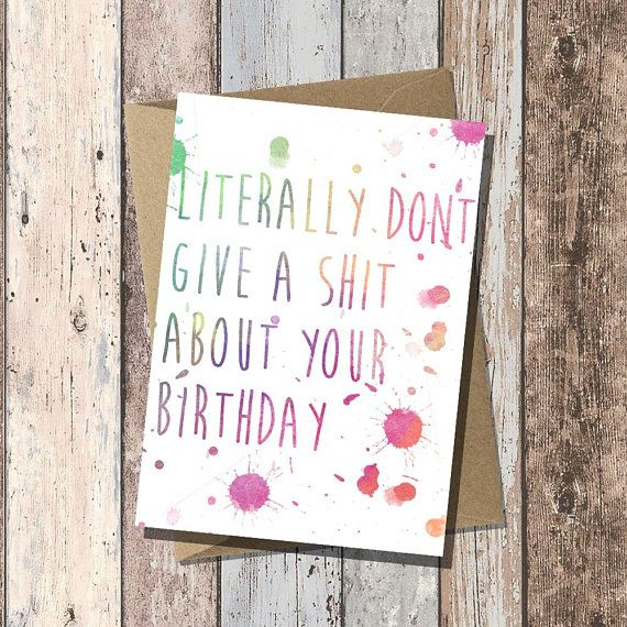 Funny Rude Birthday Card Literally Dont Give A Shit About Your