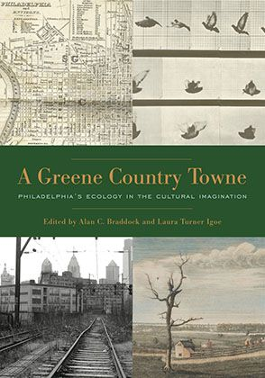 An unconventional history of Philadelphia that operates at the threshold of cultural and environmental studies, A Greene Country Towne expands the meaning of community beyond people to encompass nonhuman beings, things, and forces.