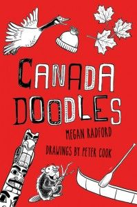 Canada Doodles Book from Raincoast Books by Megan Radford - review and free printables to celebrate Canada Day #activities #kids