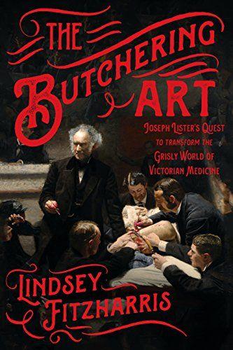 The Butchering Art: Joseph Lister's Quest to Transform th... https://www.amazon.com/dp/0374117292/ref=cm_sw_r_pi_dp_U_x_wA1iAbBMZE3RE