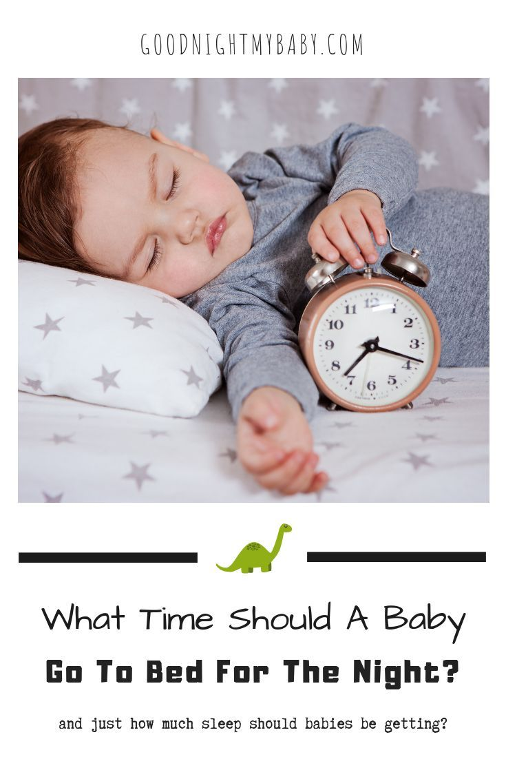 What Time Should A Baby Go To Bed For The Night Routine For