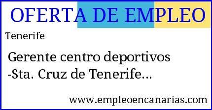 Oferta #empleo #tenerife : Gerente centro deportivos - Sta. Cruz de Tenerife  #empleoencanarias
