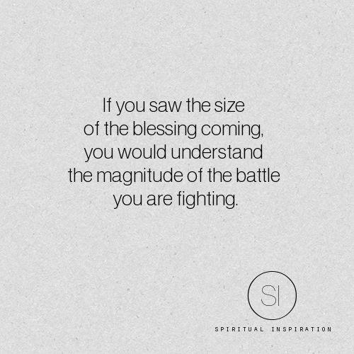 The battle is only as big as the blessing that comes after.