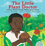 "This book looks at the childhood life of George Washington Carver — a great scientist. As a child, George was fascinated by plants and what made them grow. Conducting experiments on his and neighbors' plants led them to dub him ""the little plant doctor."" Younger elementary students could easily relate to George's curiosity and love of nature. Students could appreciate how even at an early age, George had a love of learning and worked hard to do what he loved."