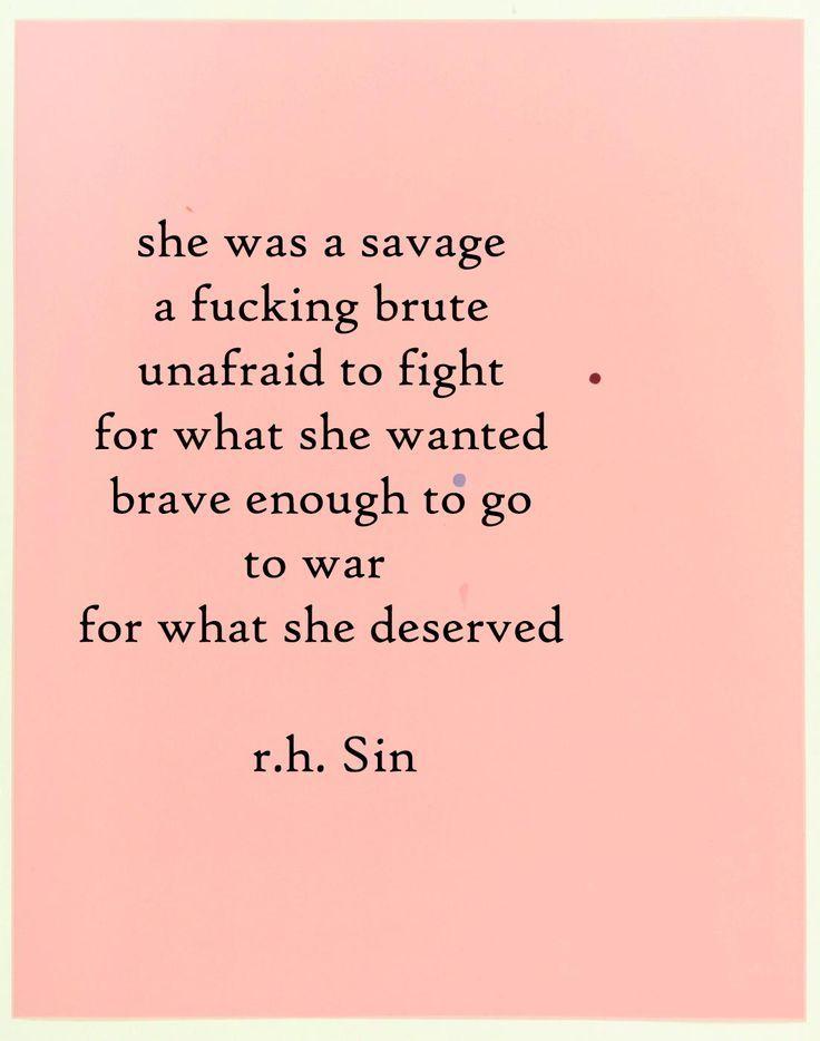 """She was a savage."" - RH Sin"