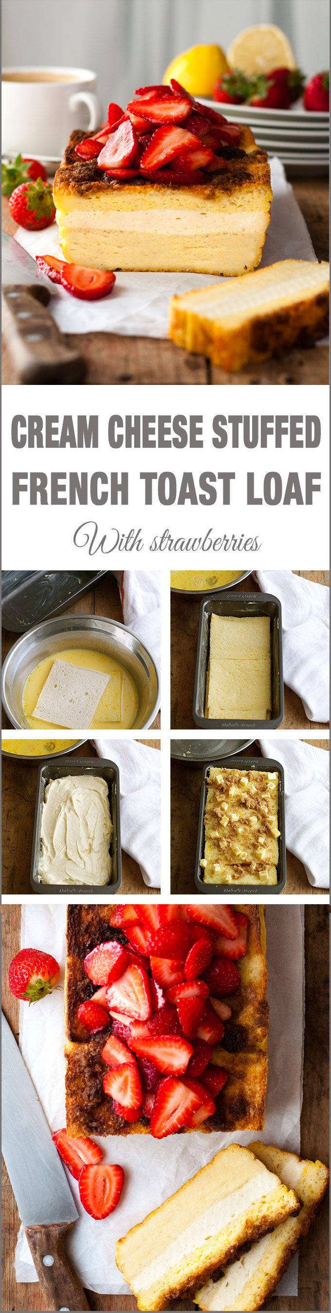 Cream Cheese Stuffed French Toast Loaf - a baked french toast with a cheesecake filling and a buttery, crunchy top piled high with strawberries. Made with plain sandwich bread, so easy and fast!