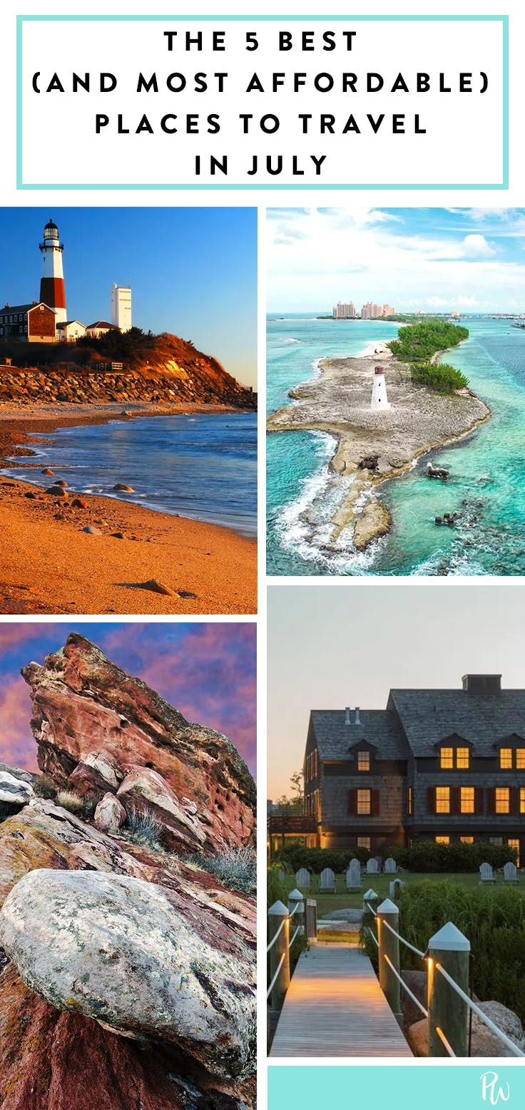 the 5 best (and most affordable) places to travel in july | travel