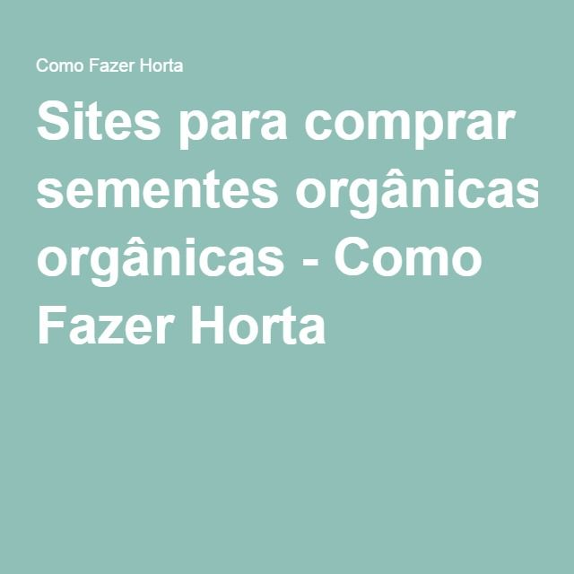 Sites para comprar sementes orgânicas - Como Fazer Horta