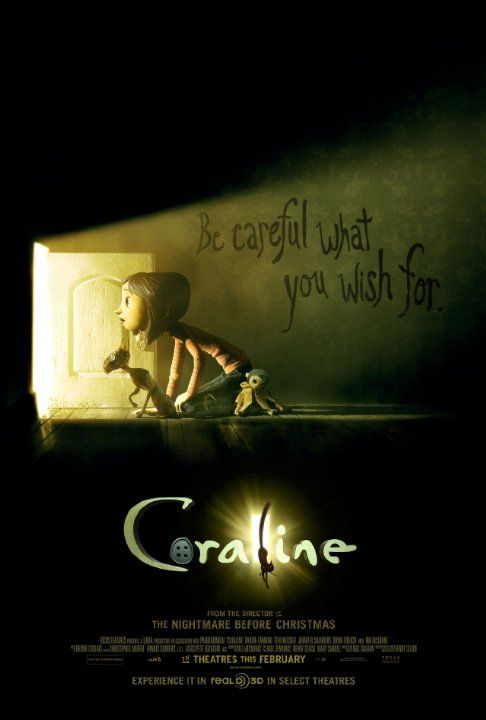 Coraline (2009) An adventurous girl finds another world that is a strangely idealized version of her frustrating home, but it has sinister secrets. Dakota Fanning, Teri Hatcher, John Hodgman...kids