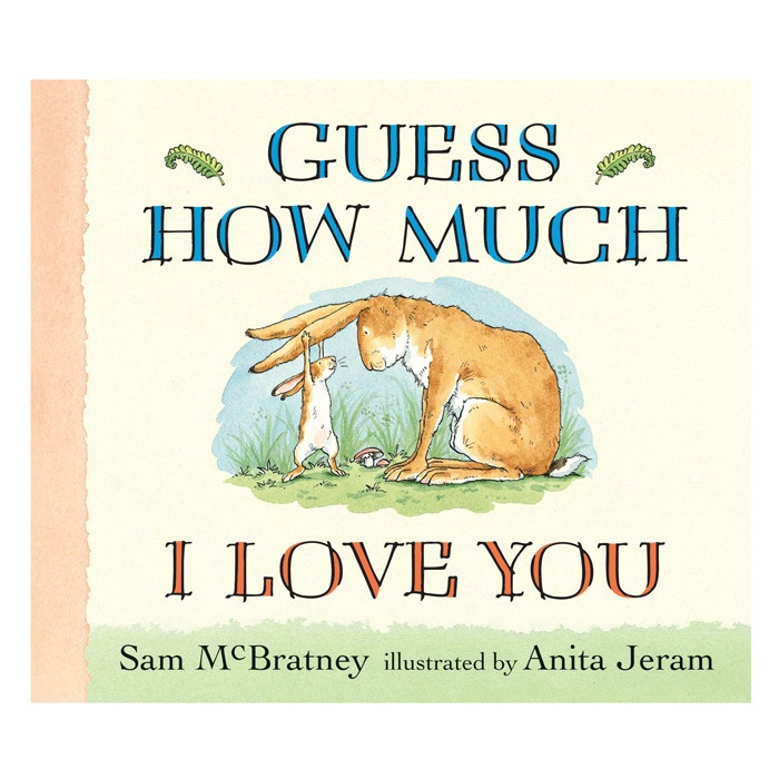 Guess How Much I Love You!?  Classic.