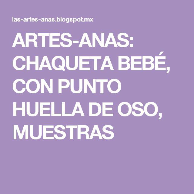 ARTES-ANAS: CHAQUETA BEBÉ, CON PUNTO HUELLA DE OSO, MUESTRAS