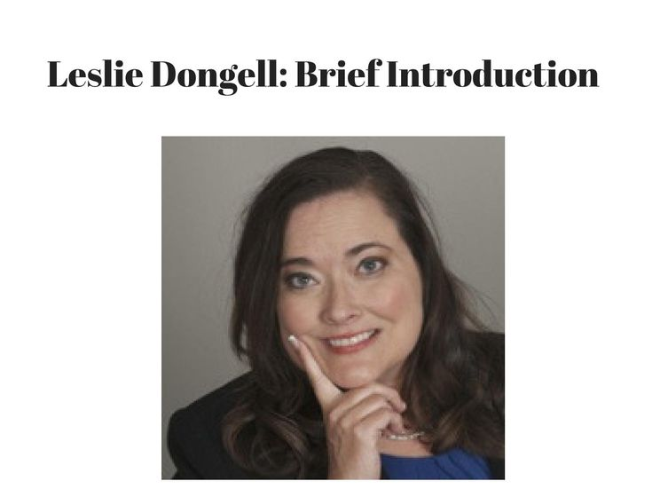 Leslie dongell brief introduction