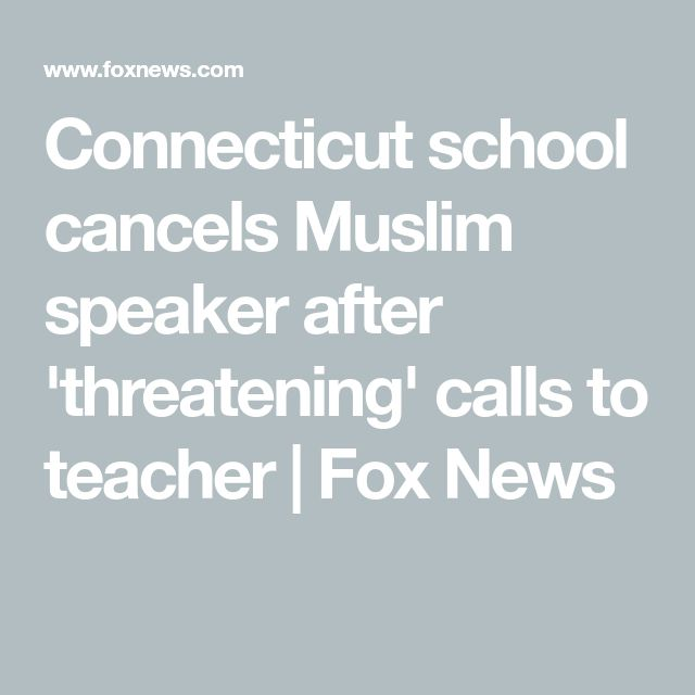 YOU DON'T ALLOW ANY OTHER RELIGION IN SCHOOL AND THEN YOU WANT TO PROMOTE A MUSLIM SPEAKER!!! Connecticut school cancels Muslim speaker after 'threatening' calls to teacher | Fox News