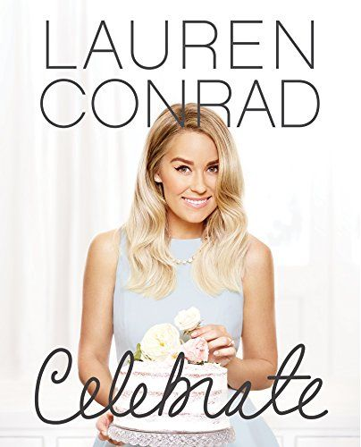 Amazon.com: Lauren Conrad Celebrate (9780062438324): Lauren Conrad: Books