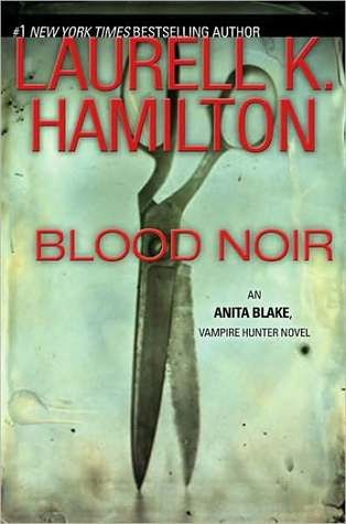 Blood Noir  Anita Blake series  Laurell K. Hamilton    this was one of my more favorite stories in the series