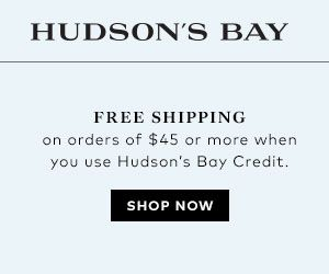 See whats new in Sales for shopping this week Canada   http://www.planetgoldilocks.com/canadiancoupons Fashions Beauty home and garden and more  Free shipping on orders of $45 or more when you use Hudson's Bay Credit Card or Hudson's Bay MasterC