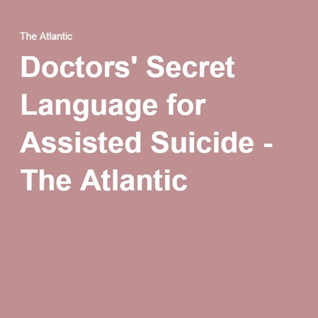 Doctors' Secret Language for Assisted Suicide - The Atlantic