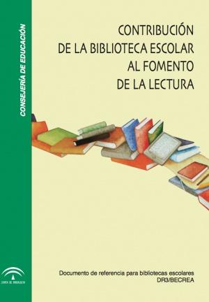 """Contribución de la biblioteca escolar al fomento de la lectura Programas para el desarrollo de la competencia informacional articulados desde la biblioteca escolar"""""""
