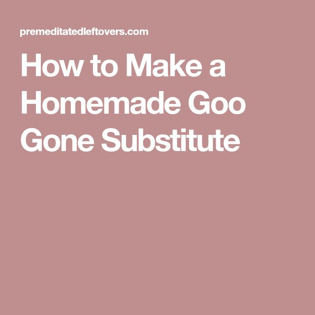 How to Make a Homemade Goo Gone Substitute