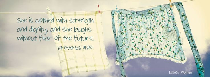 """Proverbs31_850_315_2  """"She is Clothed ...Proverbs 3:25 (?)"""