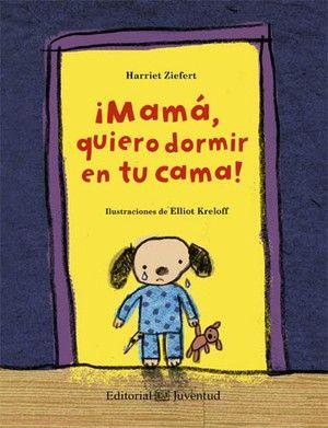 """Literatura infantil: """"¡Mamá, quiero dormir en tu cama!"""" de Harriet Ziefert e ilustrado por Elliot Kreloff editado por #EditorialJuventud. #LibrosInfantiles La reseña en: http://www.boolino.com/es/libros-cuentos/mama-quiero-dormir-en-tu-cama/"""
