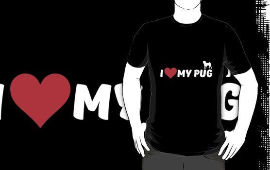 I Love My Pug  Unsere Hunde-T-Shirts sind perfekt Hunde zu halten von Abwurf oder eine Erklärung auf jeden Fall machen Sie teilnehmen.  http://www.redbubble.com/de/people/eaglestyle/works/24967816-i-love-my-pug