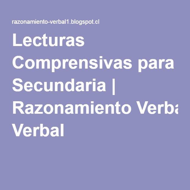 En este link encontraremos fragmentos para ejercicios de lecturas Comprensivas para Secundaria | Razonamiento Verbal
