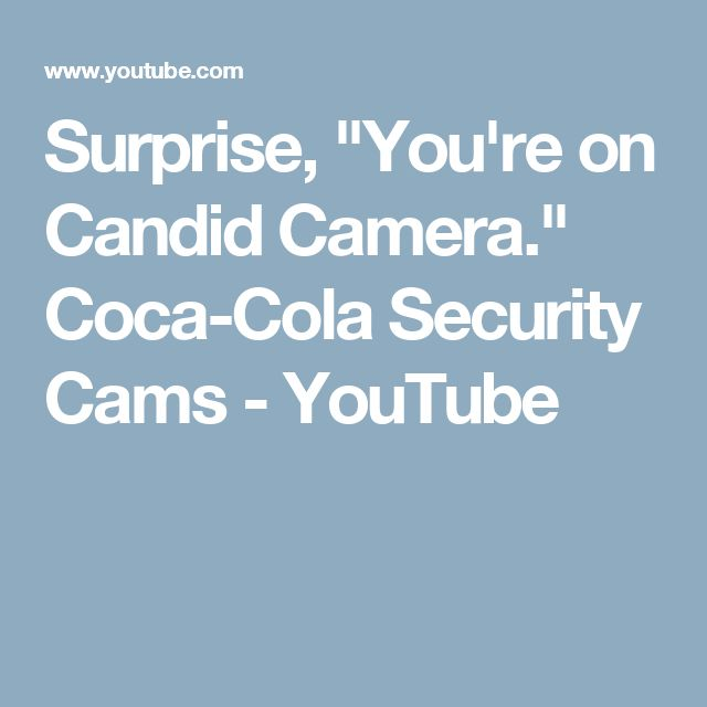 """Surprise, """"You're on Candid Camera.""""  Coca-Cola Security Cams - YouTube"""