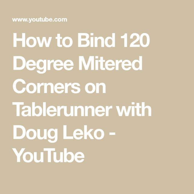 How To Bind 120 Degree Mitered Corners On Tablerunner With