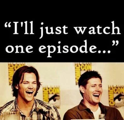 "His Mom: ""Do you watch Supernatural?"" Me: ""No.."" His Mom: ""Here just watch one episode."" And then I was hooked.."