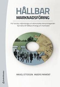 Hållbar marknadsföring : hur sociala, miljömässiga och ekonomiska hänsynstaganden