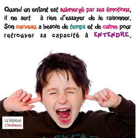 Il ne sert à rien d'essayer de raisonner un enfant submergé par ses émotions...