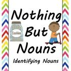 This 42 page unit is all you will need to aid your students in understanding and identifying nouns. Whether you are teaching nouns to students who ...
