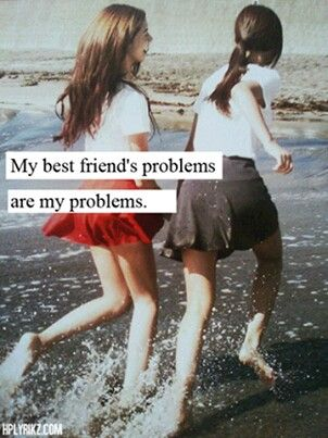 No matter WHAT is going on with me, I always make time for my friend's problems...I'm about that life, lol!