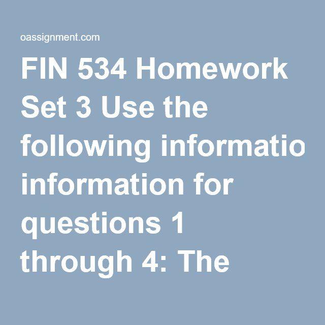 fin 534 hw 2 Homework set #2: chapters 4 & 5  fin 534 week 4 homework assignment set 2 homework set #2: chapters 4 & 5  previous post previous finance unit 1 hw.