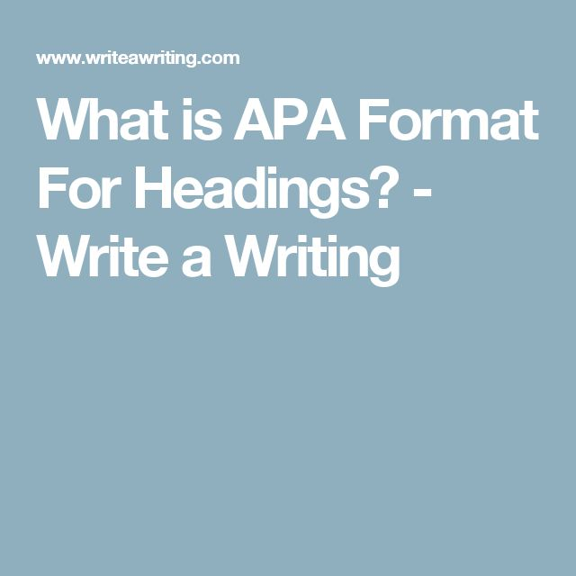 What is APA Format For Headings? - Write a Writing