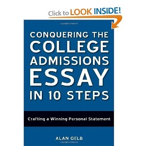 Conquering the College Admissions Essay in 10 Steps, Second