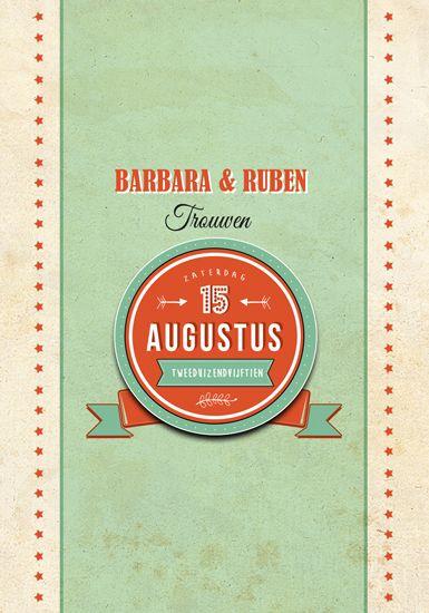 Huwelijk Barbara en Ruben - trouwkaart - voorkant - Pimpelpluis - https://www.facebook.com/pages/Pimpelpluis/188675421305550?ref=hl (# huwelijksuitnodiging - trouw - retro - label - huwelijk - typografie - kaart - vintage - origineel)