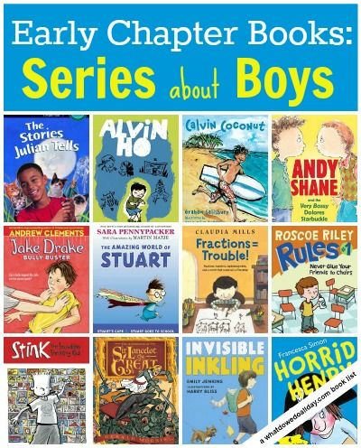 First Chapter Books [Series About Boys]. Always looking for fun early chapter books to add to our library collection. This is a great list of current books with boys as the main character. Note: girls will like these books too!