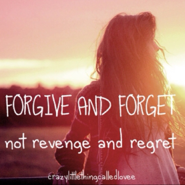 Forgive And Forget Quotes 124 Best Forgiveness Images On Pinterest  Forgiveness Quotes True .