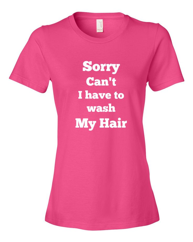 Sorry can't, I have to wash my hair,mean girls shirt,funny shirt, Stylish,pink women clothing, Sexy fit shirt,teen humor,Bohemian style,boho by SJKsBoutique on Etsy