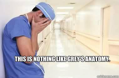 this is nothing like greys anatomy  - sad nursing student