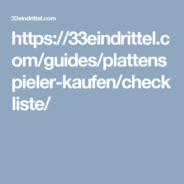 https://33eindrittel.com/guides/plattenspieler-kaufen/checkliste/